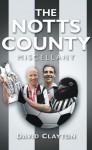 The Notts County Miscellany - David Clayton