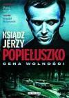 Ksiądz Jerzy Popiełuszko: Cena wolności - Maciej Jasiński, Krzysztof Wyrzykowski