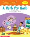 A Verb for Herb (Grammar Tales) - Maria Fleming, Kelly Kennedy