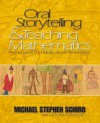 Oral Storytelling and Teaching Mathematics: Pedagogical and Multicultural Perspectives - Michael Stephen Schiro