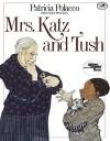 Mrs. Katz and Tush - Patricia Polacco