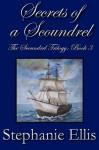 Secrets of a Scoundrel (The Scoundrel Trilogy) - Stephanie Ellis
