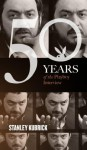 Stanley Kubrick: The Playboy Interview (50 Years of the Playboy Interview) - Stanley Kubrick, Playboy