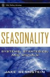 Seasonality: Systems, Strategies, and Signals - Margery Bernstein