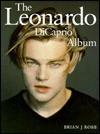 The Leonardo DiCaprio Album - Brian J. Robb