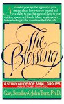 The Blessing: A Study Guide for Small Groups - John T. Trent, Gary Smalley