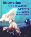 Discovering Underwater Secrets With A Nature Photographer (I Like Science!) - Patricia J. Murphy