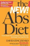 The New Abs Diet: The 6-Week Plan to Flatten Your Stomach and Keep You Lean for Life - David Zinczenko, Ted Spiker