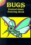 COLORING BOOK: Bugs Stained Glass Coloring Book - NOT A BOOK