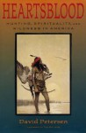 Heartsblood: Hunting, Spirituality, and Wildness in America - David Petersen, Ted Williams, David Petersen