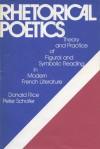 Rhetorical Poetics - Donald Rice, Peter Schofer