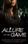 Allure of the Game: A Novel - Danielle Santiago