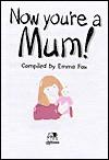 Now You're a Mum! - Lion Hudson UK, Emma Fox