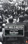 My Soul Is Rested: Movement Days in the Deep South Remembered - Howell Raines