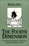 The Fourth Dimension: Traveling the Realms of Discovery - Beyond the Rooms of AA - David Joy