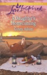 A Daughter's Homecoming (Love Inspired) - Ginny Aiken