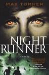 Night Runner: A Novel (Night Runner Novels) - Max Turner