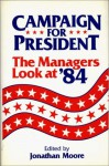 Campaign for President: The Managers Look at '84 - Oriental Institute