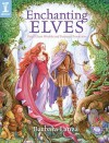 Enchanting Elves: Paint Elven Worlds and Fantasy Characters - Barbara Lanza
