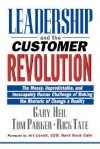 Leadership and the Customer Revolution: The Messy, Unpredictable, and Inescapably Human Challenge of Making the Rhetoric of Change a Reality - Gary Heil, Tom Parker