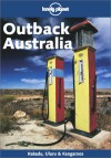 Outback Australia - Lonely Planet, Martin Robinson