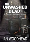Zombie Armageddon 1: The Unwashed Dead - Ian Woodhead, Monique Happy