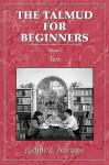 Talmud for Beginners: Text, Vol. 2 - Judith Z. Abrams
