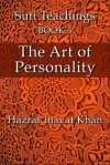 The Art of Personality (The Sufi Teachings of Hazrat Inayat Khan) - Hazrat Inayat Khan, John Fabian