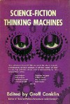 Science Fiction Thinking Machines - Groff Conklin
