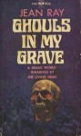 Ghouls in My Grave - Jean Ray, John Flanders