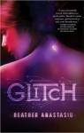 Glitch - Heather Anastasiu
