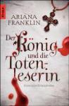 Der König und die Totenleserin - Ariana Franklin