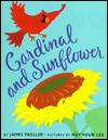 Cardinal and Sunflower - James Preller, Huy Voun Lee