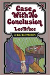 Case with No Conclusion: A Sgt. Beef Mystery - Leo Bruce