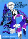 Cathy Uncovers a Secret - Catherine Woolley
