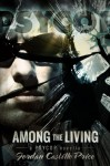 Among the Living (PsyCop) - Jordan Castillo Price