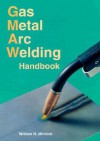 Gas Metal Arc Welding Handbook - William H. Minnick