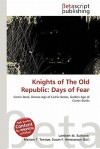 Knights of the Old Republic: Days of Fear - Lambert M. Surhone, Mariam T. Tennoe, Susan F. Henssonow