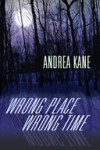 "Wrong Place, Wrong Time (Pete ""Monty"" Montgomery #1) - Andrea Kane, Margot Dionne"