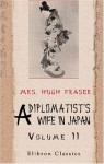 A Diplomatist's Wife In Japan: Letters From Home To Home. Volume 2 - Hugh Fraser