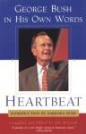 Heartbeat: George Bush in His Own Words: George Bush in His Own Words - George H.W. Bush, Jim McGrath, Barbara Bush