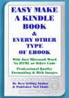 Easy Make A Kindle Book & Every Other Kind of eBook With Just Microsoft Word - Neil Slade