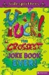 Yuck!: The Grossest Joke Book Ever (Sidesplitters) - Martin Chatterton