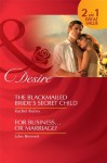 The Blackmailed Bride's Secret Child / For Business...Or Marriage? (Mills & Boon Desire): The Blackmailed Bride's Secret Child / For Business...Or Marriage? - Rachel Bailey, Jules Bennett