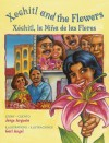 Xochitl and the Flowers/Xochitl, la nina de las flores - Jorge Argueta