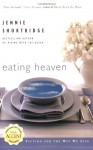 Eating Heaven - Jennie Shortridge