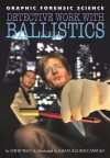 Detective Work with Ballistics - David West, Emanuele Boccanfuso