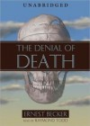 The Denial of Death (Audiocd) - Ernest Becker, Raymond Todd