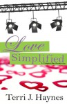 Love Simplified: A Tempest Day Production - Terri J. Haynes