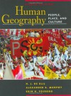 Human Geography: People, Place, and Culture - H.J. de Blij, Alexander B. Murphy, Erin H. Fouberg
